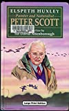 Peter Scott: Painter and Naturalist (0708935729) by Huxley, Elspeth Joscelin Grant