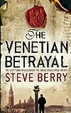 The Venetian Betrayal: Cotton Malone 3 (Cotton Malone series)
