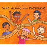 SING ALONG WITH PUTUMAYO ~ Putumayo Presents