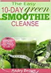 10 Day Green Smoothie Cleanse: Over 8...