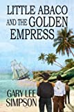 Little Abaco and the Golden Empress