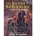 The Black Reckoning: Books of Beginning (       UNABRIDGED) by John Stephens Narrated by Jim Dale