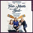 Four Mums in a Boat Hörbuch von Janette Benaddi, Helen Butters, Niki Doeg, Frances Davies Gesprochen von: Helen Keeley
