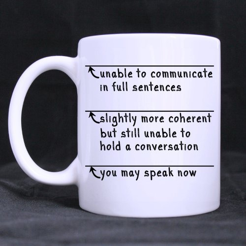 Top Funny Sarcasm Office Gift You May Speak Now Theme Coffee Mug Or Tea Cup,Ceramic Material Mugs,White - 11Oz