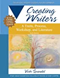 Creating Writers: 6 Traits, Process, Workshop, and Literature (6th Edition) (Creating 6-Trait Revisers and Editors Series)