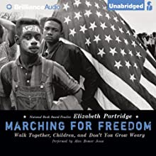 Marching for Freedom: Walk Together, Children, and Don't You Grow Weary (       UNABRIDGED) by Elizabeth Partridge Narrated by Alan Bomar Jones
