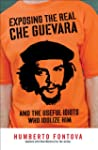 Exposing the Real Che Guevara: And th...
