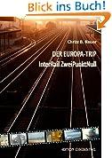 DER EUROPA-TRIP: InterRail ZweiPunktNull