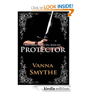 Free Kindle Book: Protector (Anniversary of the Veil, Book 1), by Vanna Smythe