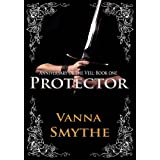 Protector (Anniversary of the Veil, Book 1)by Vanna Smythe