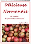 D�licieuse Normandie: 40 recettes de...