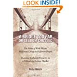 A Bridge Too Far or Seldom Crossed: The Value of Work Means Different Things to Different People, Spanning Cultural...