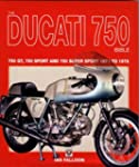 The Ducati 750 Bible: 750 Gt, 750 Spo...