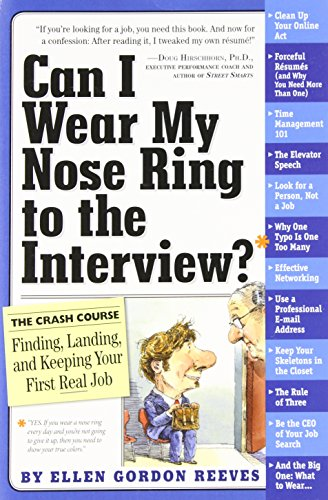 Can I Wear My Nose Ring to the Interview?: A Crash Course...