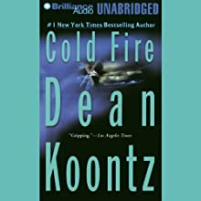 Cold Fire (       UNABRIDGED) by Dean Koontz Narrated by Carol Cowan, Michael Hanson