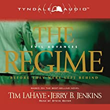The Regime: Evil Advances: Before They Were Left Behind, Book 2 (       ABRIDGED) by Tim LaHaye, Jerry B. Jenkins Narrated by Steve Sever