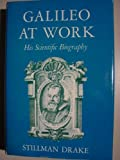 img - for Galileo at Work: His Scientific Biography book / textbook / text book