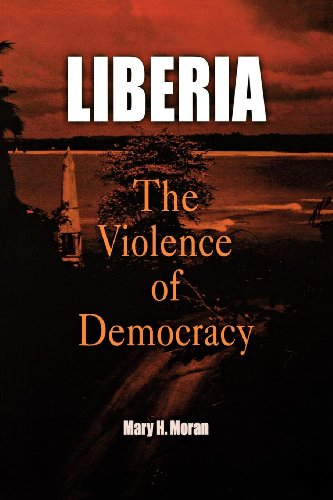 Liberia: The Violence of Democracy (The Ethnography of Political Violence Series)