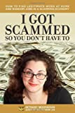 I Got Scammed So You Don't Have To!: How to Find Legitimate Work at Home and Random Jobs in a Scamming Economy