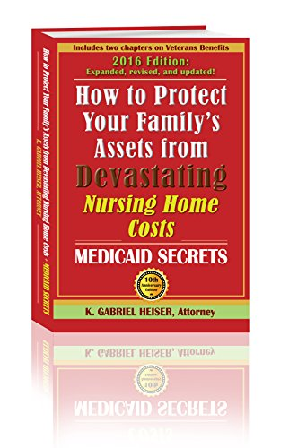 How to Protect Your Family's Assets from Devastating Nursing Home Costs: Medicaid Secrets (10th Edition) PDF