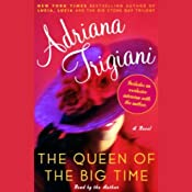 The Queen of the Big Time | [Adriana Trigiani]
