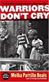 img - for Warriors Don't Cry: A Searing Memoir of the Battle to Integrate Little Rock's Central High by Melba Pattillo Beals (2007) Mass Market Paperback book / textbook / text book