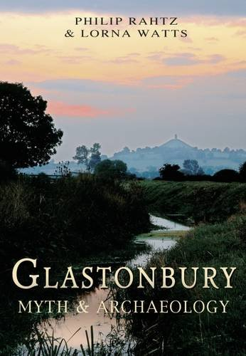 Glastonbury: Myth and Archaeology