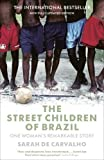img - for The Street Children of Brazil: One Woman's Remarkable Story by de Carvalho, Sarah (2009) Paperback book / textbook / text book