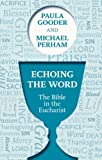 img - for Echoing the Word: The Bible in the Eucharist book / textbook / text book