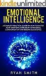 EMOTIONAL INTELLIGENCE: How to master...