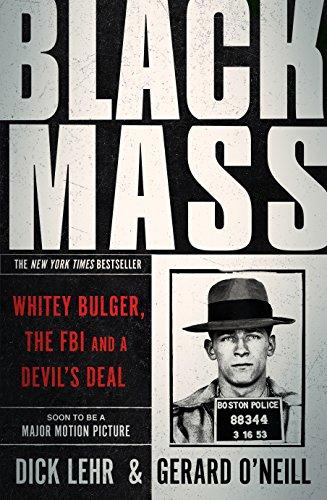 Dick Lehr - Black Mass: Whitey Bulger, The FBI and a Devil's Deal