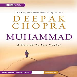 Muhammad: A Story of the Last Prophet | [Deepak Chopra]
