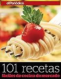 101 recetas fáciles de cocina de mercado (Spanish Edition)