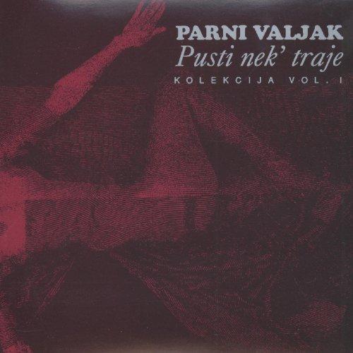 Parni Valjak - Pusti Nek