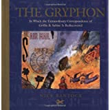 The Gryphon: In Which the Extraordinary Correspondence of Griffin & Sabine Is Rediscovered [Hardcover]