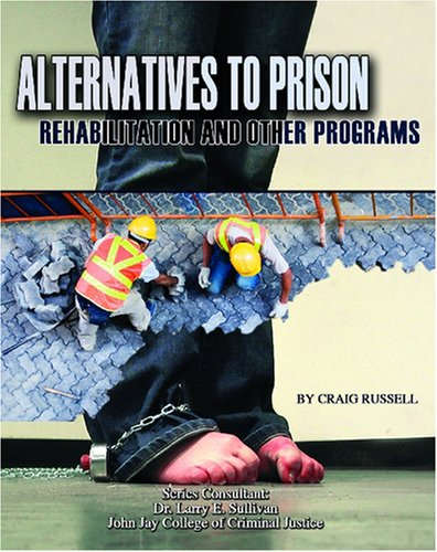 the efficiency of the rehabilitation of criminals and possible alternatives Probation and parole are both alternatives to  what is the difference between probation and parole  somehow relate to a defendant's rehabilitation or.