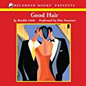 Good Hair Audiobook by Benilde Little Narrated by Kim Staunton