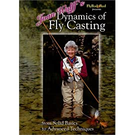 Joan Wulff's Dynamics of Fly Casting: From Solid Basics to Advanced Techniques