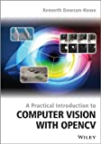 A Practical Introduction to Computer Vision with OpenCV (Wiley-IS&T Series in Imaging Science and Technology)
