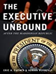 The Executive Unbound: After the Madi...