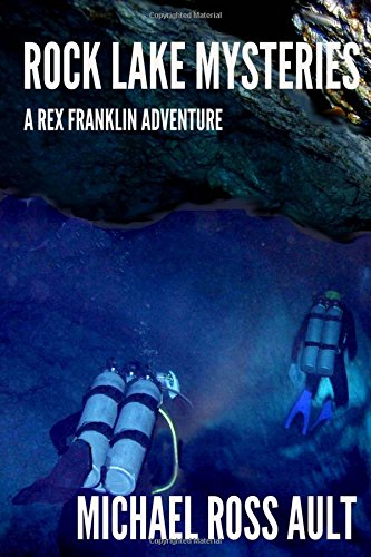 Rock Lake Mysteries: A Rex Franklin Adventure: Volume 2 (The Rex Franklin Adventures)