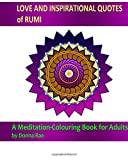 img - for LOVE & INSPIRATIONAL QUOTES of Rumi: A Meditation-Colouring Book for Adults (CLOOU RMY WORLD WITH LOVE) (Volume 1) book / textbook / text book