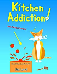 Kitchen Addiction! by Lizz Lund ebook deal