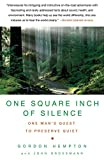 Image of One Square Inch of Silence: One Man's Quest to Preserve Quiet