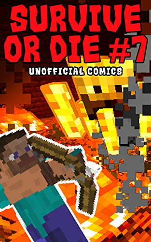 Comic Books: Survive Or Die 7 (Unofficial Comics) (Comic Books, Kid Comics, Teen Comics, Manga, Free Stories, Kids Comic Books, Teen Comic Books, Comic Novels, Adventure Comics For All Ages Kids)