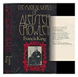 Magical World of Aleister Crowley (0297774239) by King, Francis