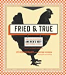 Fried & True: More than 50 Recipes fo...