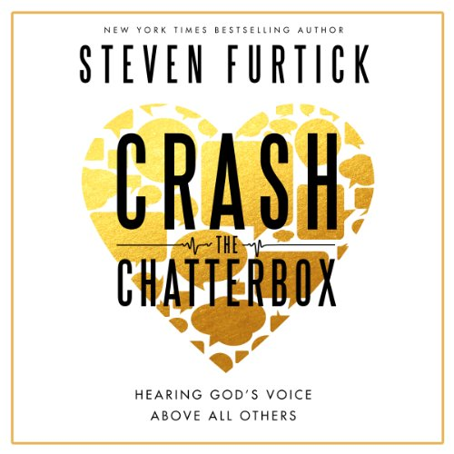 Download Crash the Chatterbox: Hearing God's Voice Above All Others