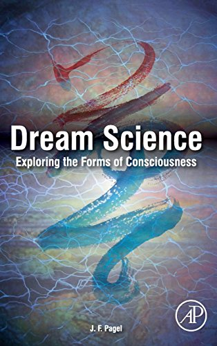 Dream Science: Exploring the Forms of Consciousness