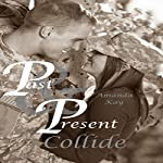 Past & Present Collide | Amanda Kay